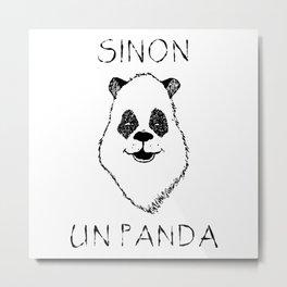Sinon, un panda (5) Metal Print