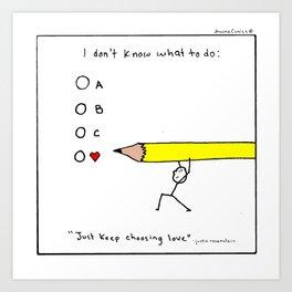 Keep Choosing Love Art Print