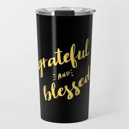 Grateful and Blessed Travel Mug