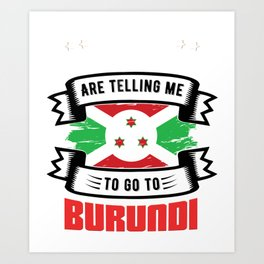 The Voices in my Head are calling  burundi Art Print