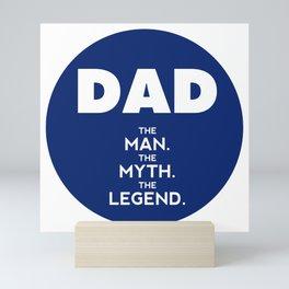 DAD, The Man, The Myth, The Legend, Dad t-shirt, Dad sticker, blue version Mini Art Print