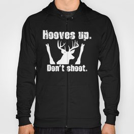 Hooves Up. Don't Shoot. Hoody