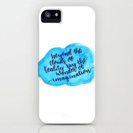 Inspirational Watercolor and Modern Calligraphy Quote | Cloud Quote | Imagination Quote iPhone Case