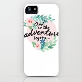 Adventure Begins, watercolor floral quote iPhone Case