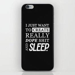 CREATE DOPE SHIT & SLEEP iPhone Skin