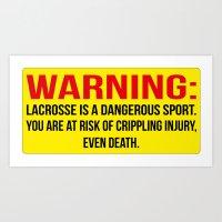 lacrosse Art Prints featuring Lacrosse is dangerous by laxwear