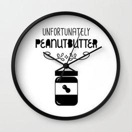 Unfortunately peanutbutter Wall Clock