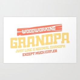 Woodworking capenter grandpa gift idea wood Art Print
