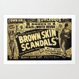 """Brown Skin Scandals"" Art Print"