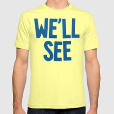 We'll See Lemon SMALL Mens Fitted Tee