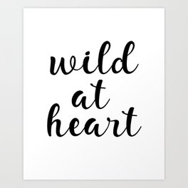 Wild At Heart, Printable Wall Art, Inspirational Quote, Motivational Quote, Modern Art, Gift Idea Art Print