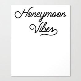 Honeymoon Vibes Newlywed Design Canvas Print