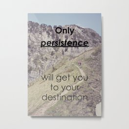 Motivational - Be persistent! Metal Print