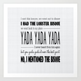 I mentioned the bisque - seinfeld typography quote poster print Art Print
