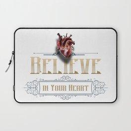 Believe in your @#%$ing heart! Laptop Sleeve