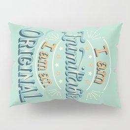I am an original Pillow Sham