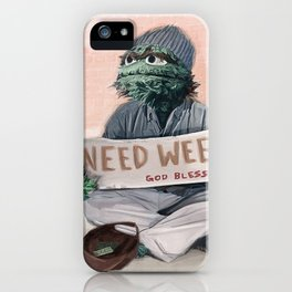 Oscar The Grouch Needs Weed - Sesame Street iPhone Case