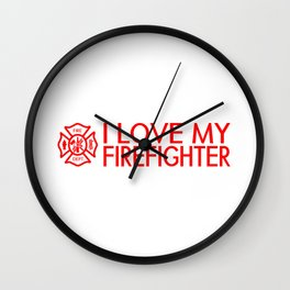 Firefighter: I Love My Firefighter (Florian Cross) Wall Clock