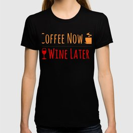 Coffee Now Wine Lataer T-shirt