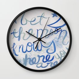 I bet the moon knows where you are Wall Clock