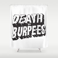 crossfit Shower Curtains featuring Death by Burpees by Nikkers