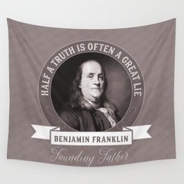Benjamin Franklin the Whole Truth Wall Tapestry
