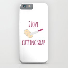 I Love Soap Cutting Funny Soapmaking iPhone Case