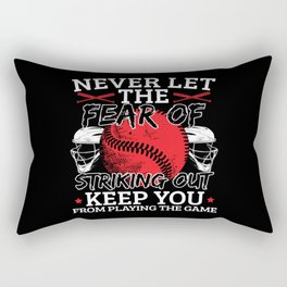 Baseball Never Let The Fear Of Striking Out Rectangular Pillow