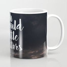 You could rattle the stars (stag included) Coffee Mug