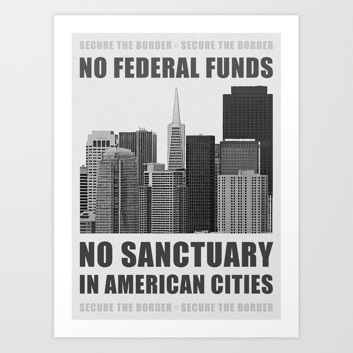 No Sanctuary Cities Art Print