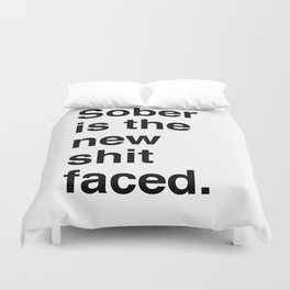 Sober is the new shit faced. Duvet Cover