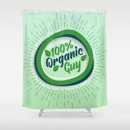 100% organic guy Shower Curtain