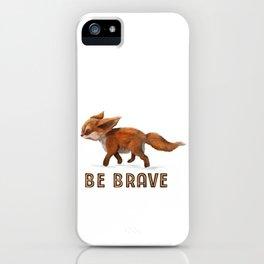 Be brave little fox  iPhone Case