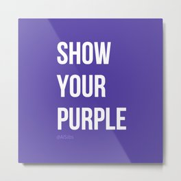 Show Your Purple #2 Metal Print