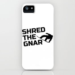 Snowboarding Design Shred the Gnar iPhone Case
