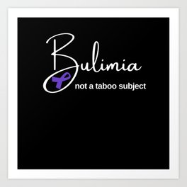 Bulimia not a taboo subject Art Print