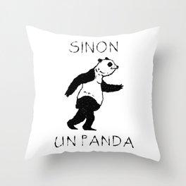 Sinon, un panda (2) Throw Pillow