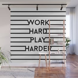 Work hard, play harder Wall Mural