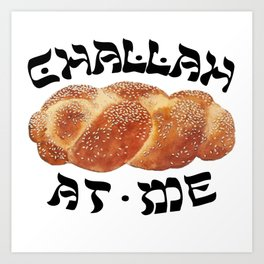 Challah Back Girl Nice Jewish Hanukkah Gifts Art Print