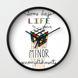 Some Days Life Is About Minor Accomplishments Wall Clock