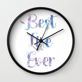 Best Life Ever Wall Clock