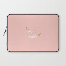 be bold Laptop Sleeve