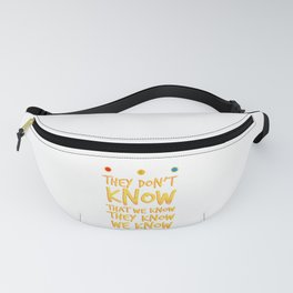 They don't know that we know Fanny Pack