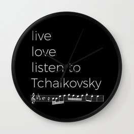 Live, love, listen to Tchaikovsky (dark colors) Wall Clock