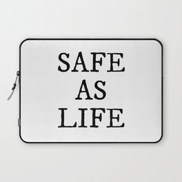 Safe As Life Laptop Sleeve