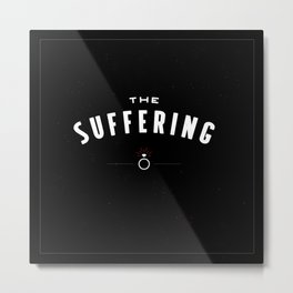 The Suffering Metal Print