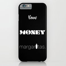 Love, Money, Margaritas. | Typography iPhone 6s Slim Case