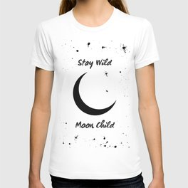 Stay Wild Moon Child - crescent moon art T-shirt