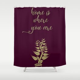 Home is where you are, family love print Shower Curtain