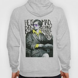 Mad, Rad, & Dangerous to Know Hoody